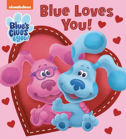 Blue Loves You! (Blue's Clues & You) by Tex Huntley