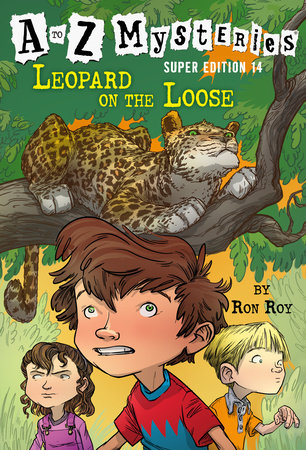 A to Z Mysteries Super Edition #14: Leopard on the Loose by Ron Roy