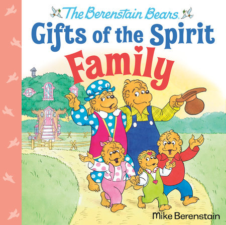 Family (Berenstain Bears Gifts of the Spirit) by Mike Berenstain