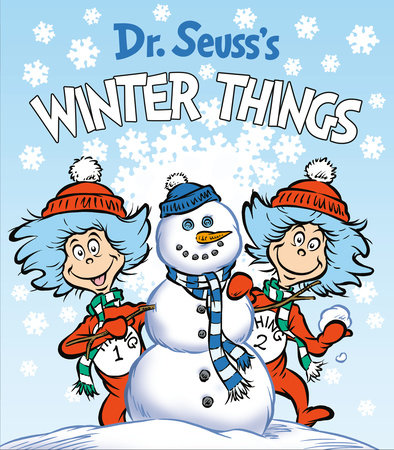 Dr. Seuss's Winter Things by Dr. Seuss