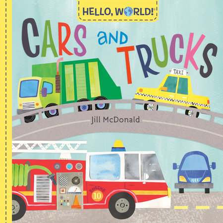 Hello, World! Cars and Trucks by Jill McDonald
