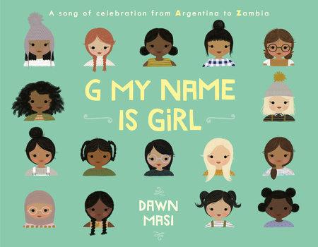 G My Name Is Girl by Dawn Masi
