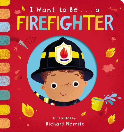 I Want to Be... a Firefighter by Becky Davies