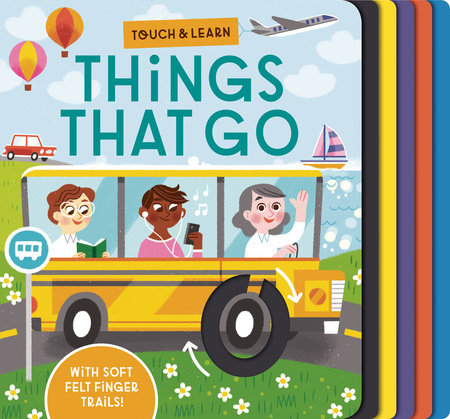 Touch & Learn: Things that Go by Becky Davies