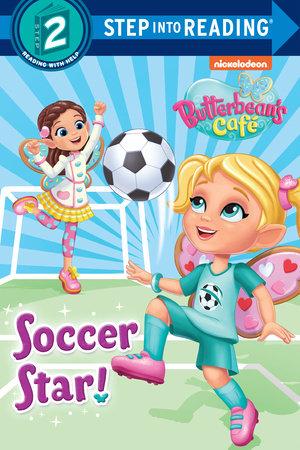 Soccer Star! (Butterbean's Cafe) by Random House