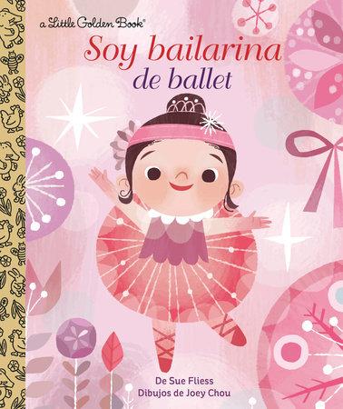 Soy Bailarina de Ballet (I'm a Ballerina Spanish Edition) by Sue Fliess