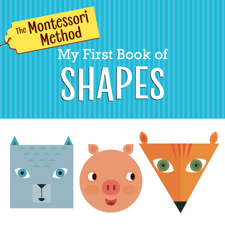 The Montessori Method: My First Book of Shapes by Rodale