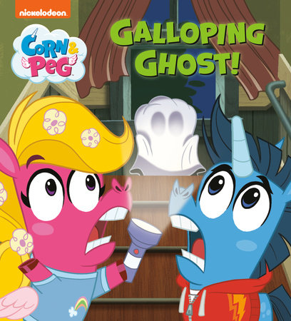 Galloping Ghost! (Corn & Peg) by Random House