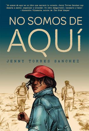 No somos de aquí by Jenny Torres Sánchez