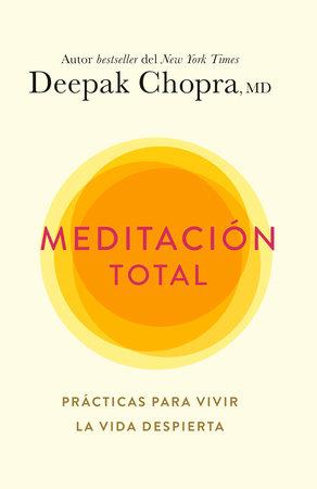 Meditación total by Deepak Chopra, M.D.