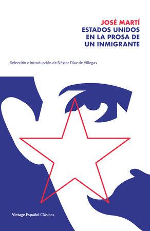 Estados Unidos en la prosa de un inmigrante / The United States in the Prose of an Immigrant