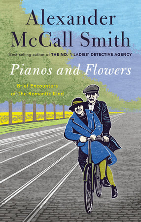 Pianos and Flowers by Alexander McCall Smith