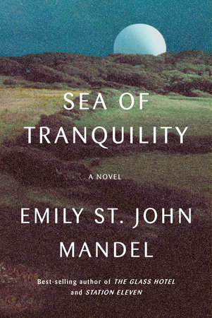 Sea of Tranquility by Emily St. John Mandel