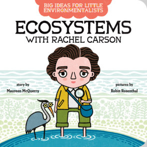 Big Ideas For Little Environmentalists: Ecosystems with Rachel Carson
