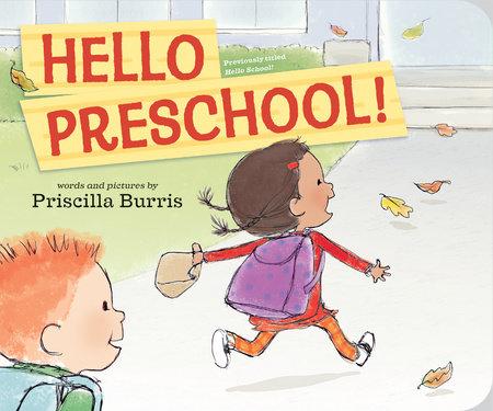 Hello Preschool! by Priscilla Burris