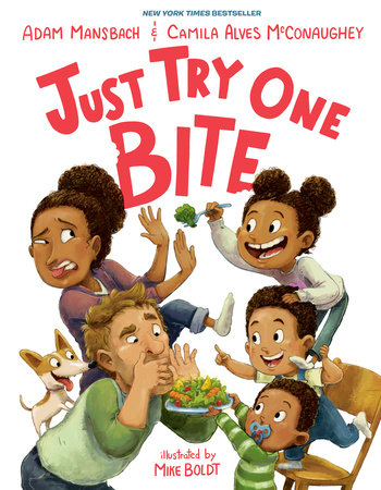 Just Try One Bite by Adam Mansbach and Camila Alves McConaughey