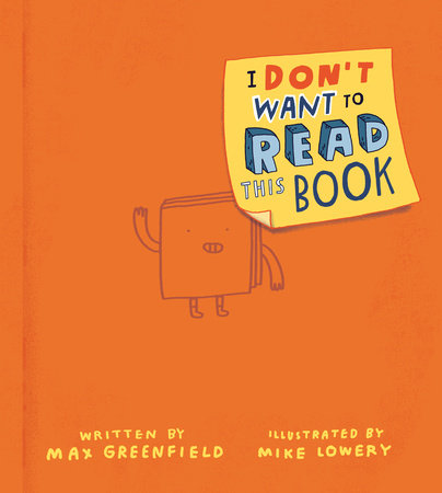 I Don't Want to Read This Book by Max Greenfield