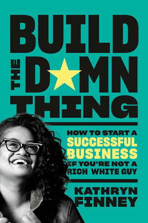 Build the D*mn Thing by Kathryn Finney