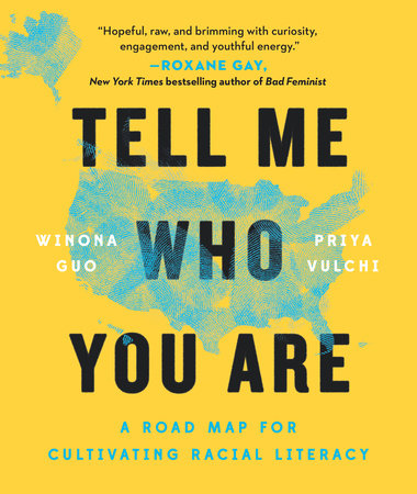 Tell Me Who You Are by Winona Guo | Priya Vulchi