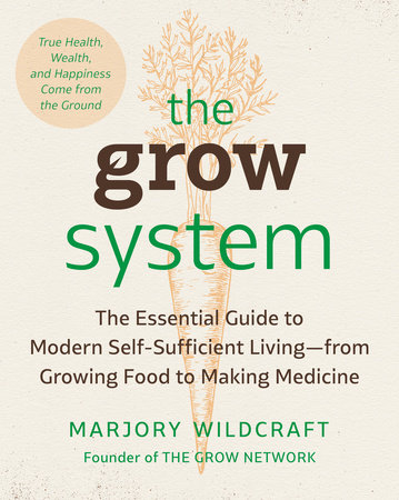 The Grow System by Marjory Wildcraft