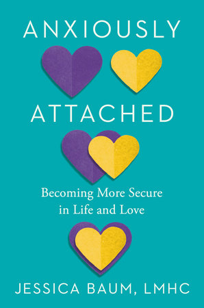 Anxiously Attached by Jessica Baum