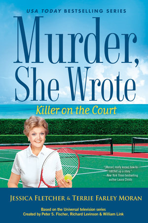 Murder, She Wrote: Killer on the Court by Jessica Fletcher and Terrie Farley Moran