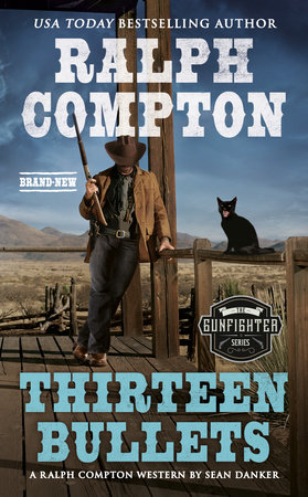Ralph Compton Thirteen Bullets by Sean Danker and Ralph Compton