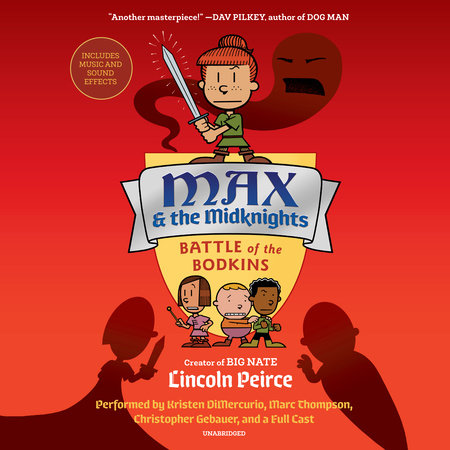 Max and the Midknights: Battle of the Bodkins by Lincoln Peirce