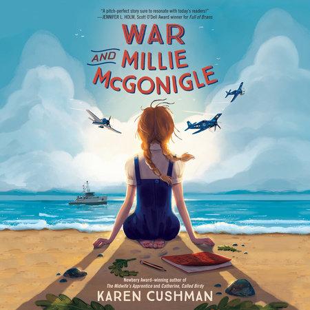 War and Millie McGonigle by Karen Cushman