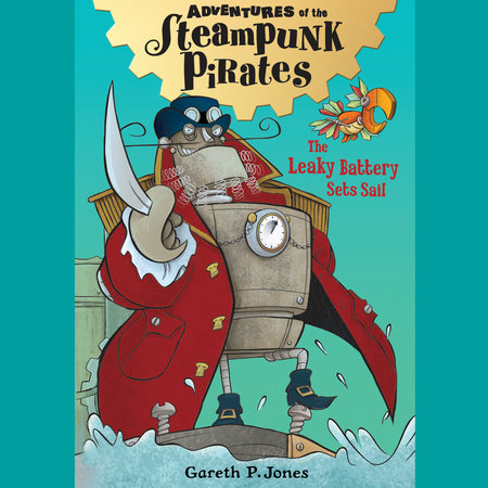 The Leaky Battery Sets Sail by Gareth P. Jones