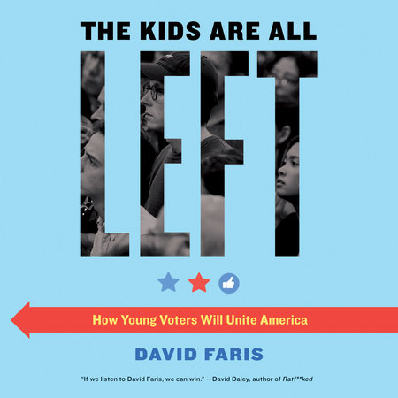 The Kids Are All Left by David Faris