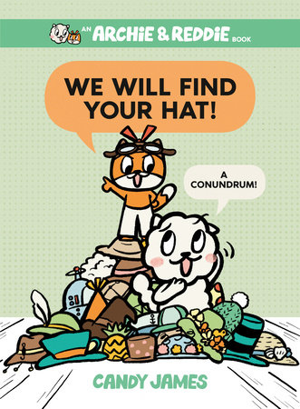 We Will Find Your Hat! by Candy James