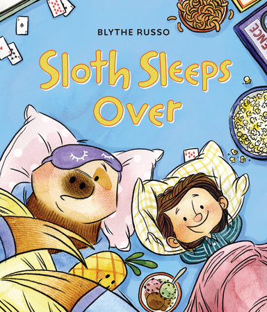 Sloth Sleeps Over by Blythe Russo