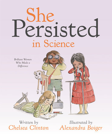 She Persisted in Science by Chelsea Clinton
