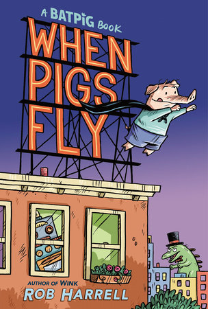 Batpig: When Pigs Fly by Rob Harrell