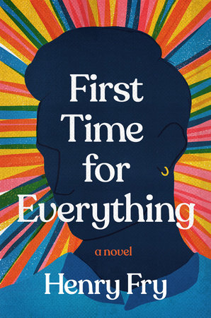 First Time for Everything by Henry Fry