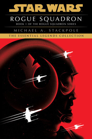 Rogue Squadron: Star Wars Legends (Rogue Squadron) by Michael A. Stackpole