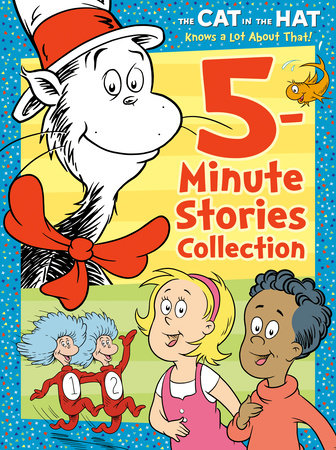 The Cat in the Hat Knows a Lot About That 5-Minute Stories Collection (Dr. Seuss /The Cat in the Hat Knows a Lot About That) by Random House