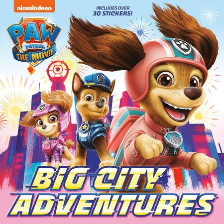 PAW Patrol: The Movie: Big City Adventures (PAW Patrol) by Random House