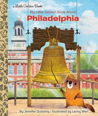 My Little Golden Book About Philadelphia by Jennifer Dussling