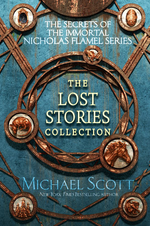 The Secrets of the Immortal Nicholas Flamel: The Lost Stories Collection by Michael Scott