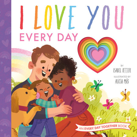 I Love You Every Day by Isabel Otter