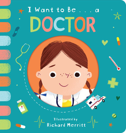I Want to Be... a Doctor by Becky Davies
