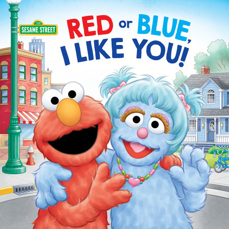 Red or Blue, I Like You! (Sesame Street) by Sarah Albee