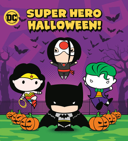 Super Hero Halloween! (DC Justice League) by Random House