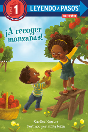 ¡A recoger manzanas! (Apple Picking Day! Spanish Edition) by Candice Ransom