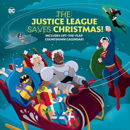 The Justice League Saves Christmas! (DC Justice League) by Steve Foxe
