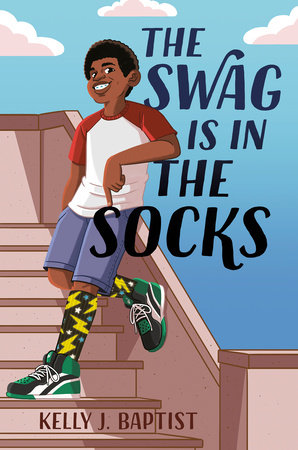 The Swag Is in the Socks by Kelly J. Baptist