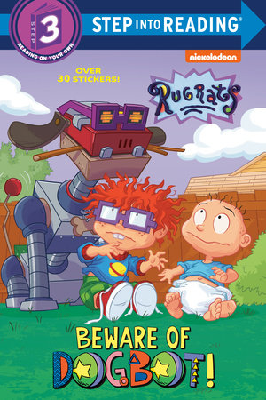 Beware of Dogbot! (Rugrats) by Elle Stephens