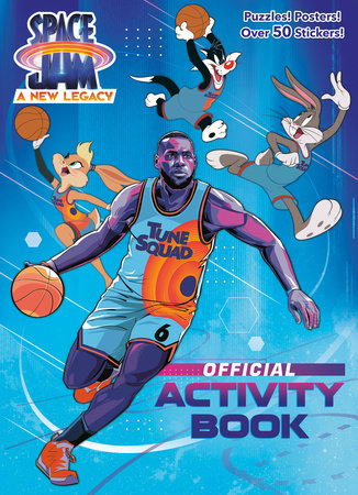 Space Jam: A New Legacy: Official Activity Book (Space Jam: A New Legacy) by Random House